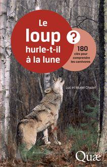 Le loup hurle-t-il à la lune ? de Muriel Chazel, Luc Chazel - fiche descriptive