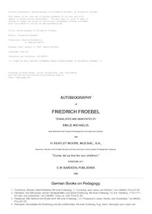 Autobiography of Friedrich Froebel $c translated and annotated by Emilie Michaelis ... and H. Keatley Moore.