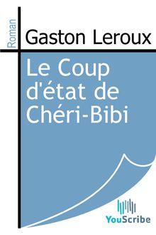 Le Coup d'état de Chéri-Bibi de Gaston Leroux - fiche descriptive