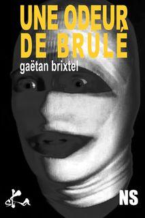 Une odeur de brûlé - Gaëtan Brixtel