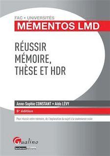 Mémentos LMD - Réussir mémoire, thèse et HDR - Anne-Sophie Constant, Aldo Lévy