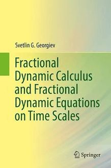 Fractional Dynamic Calculus and Fractional Dynamic Equations on Time Scales