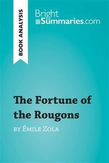 The Fortune of the Rougons by Émile Zola (Book Analysis)