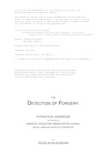 The Detection of Forgery - A Practical Handbook for the Use of Bankers, Solicitors, - Magistrates