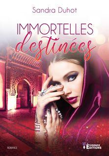 Immortelles destinées - Sandra Duhot