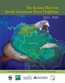 The Action Plan for South American River Dolphins 2010 – 2020