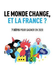Le monde change, et la France? 7 défis pour gagner en 2020 - MEDEF