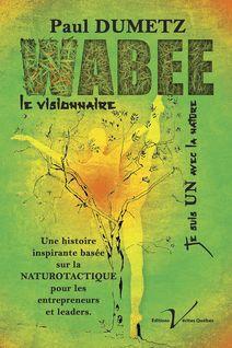 Wabee, tome 1 : Le visionnaire - Paul Dumetz