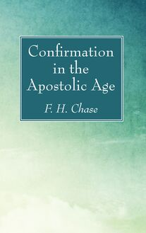 Confirmation in the Apostolic Age