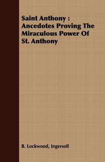Saint Anthony: Ancedotes Proving the Miraculous Power of St. Anthony