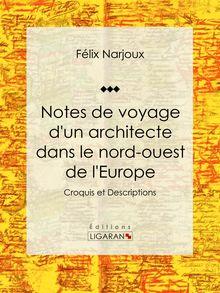 Notes de voyage d'un architecte dans le nord-ouest de l'Europe de Félix Narjoux, Ligaran - fiche descriptive