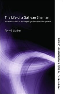 The Life of a Galilean Shaman