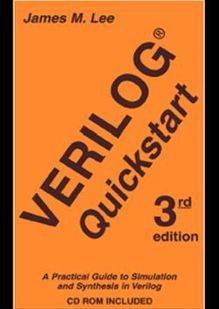 Verilog® Quickstart: A Practical Guide to Simulation and Synthesis in Verilog, Second Edition