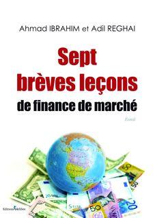 Sept brèves leçons de finance de marché - Ahmad IBRAHIM, Adil REGHAI