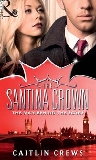 The Man Behind the Scars (Mills & Boon M&B) (The Santina Crown, Book 4)