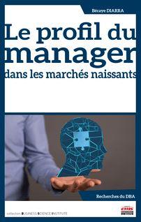 Le profil du manager dans les marchés naissants - Bécaye Diarra