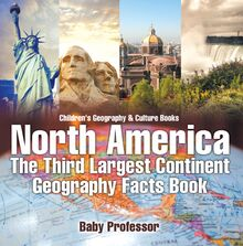North America : The Third Largest Continent - Geography Facts Book | Children