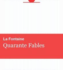 La Fontaine – Quarante Fables