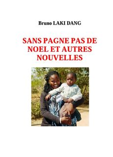 SANS PAGNE PAS DE NOEL ET AUTRES NOUVELLES - Bruno Laki Dang
