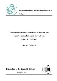 New ternary alkalioxometallates of the first-row transition-metal elements through the azide nitrate route [Elektronische Ressource] / vorgelegt von Naveed Zafar Ali