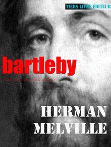 Bartleby de Herman Melville, François Bon - fiche descriptive