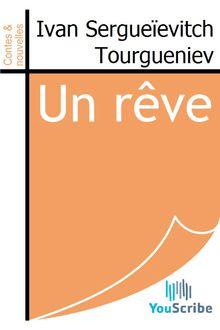 Un rêve de Ivan Sergueïevitch Tourgueniev - fiche descriptive