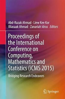 Proceedings of the International Conference on Computing, Mathematics and Statistics (iCMS 2015)