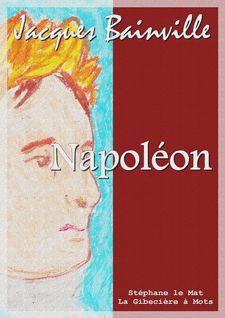 Napoléon - Jacques Bainville