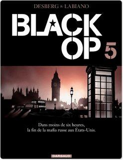Black Op - saison 1 - Tome 5 - Black Op T5 - Stephen Desberg