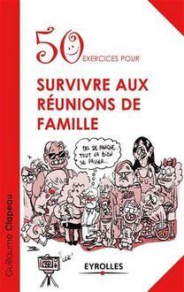 50 exercices pour survivre aux réunions de famille de Clapeau Guillaume - fiche descriptive