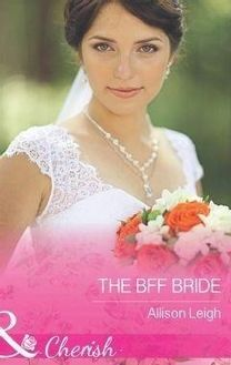 The Bff Bride (Mills & Boon Cherish) (Return to the Double C, Book 9)