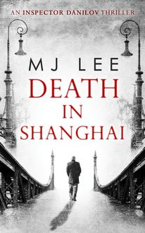 Death In Shanghai (Inspector Danilov, Book 1)