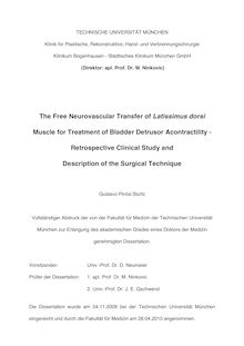 The free neurovascular transfer of Latissimus dorsi muscle for treatment of bladder detrusor acontractility [Elektronische Ressource] : retrospective clinical study and description of the surgical techniques / Gustavo Pinós Sturtz
