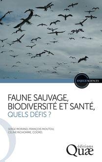 Faune sauvage, biodiversité et santé, quels défis ? de Céline Richomme, Serge Morand, François Moutou - fiche descriptive