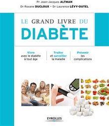 Le grand livre du diabète de Levy-Dutel Laurence, Altman Jean-Jacques, Ducloux Roxane - fiche descriptive