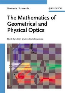 The Mathematics of Geometrical and Physical Optics