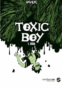 Toxic Boy - 1 - Siska de Henrion - fiche descriptive
