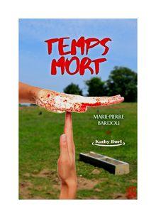 Temps mort (Saison 1) de Marie-Pierre BARDOU - fiche descriptive