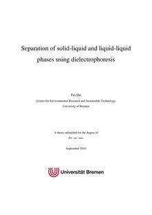 Separation of solid-liquid and liquid-liquid phases using dielectrophoresis [Elektronische Ressource] / Fei Du