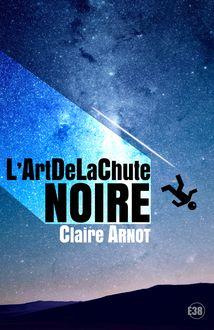 L'ArtDeLaChute Noire de Claire Arnot - fiche descriptive