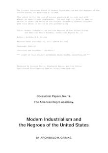 Modern Industrialism and the Negroes of the United States - The American Negro Academy, Occasional Papers No. 12