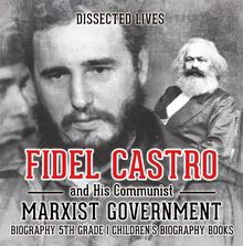 Fidel Castro and His Communist Marxist Government - Biography 5th Grade | Children