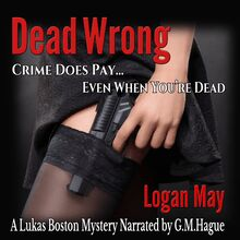 Dead Wrong: Crime Does Pay... Even When You