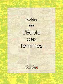 L'Ecole des femmes de Ligaran, Molière - fiche descriptive
