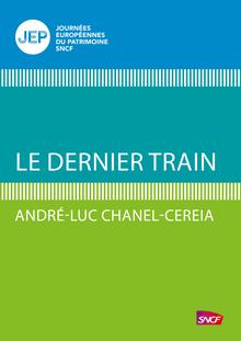 Le dernier train de André-Luc Chanel-Cereia - fiche descriptive