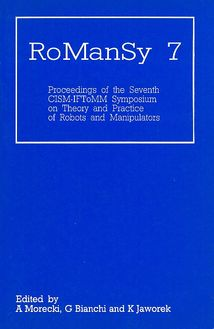 RoManSy 7 (Proceedings of the Seventh CISM/IFToMM Symposium on theory and practice of robots and manipulators)