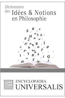 Dictionnaire des Idées & Notions en Philosophie (Les Dictionnaires d