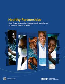 How Governments Can Engage the Private Sector to Improve Health in Africa