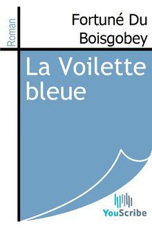 La Voilette bleue de Fortuné Du Boisgobey - fiche descriptive