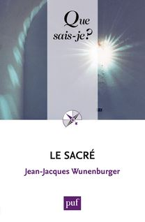Le sacré - Jean-Jacques Wunenburger